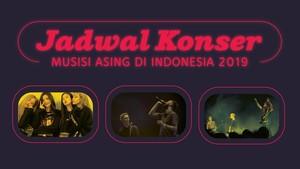Jadwal Konser Musisi Asing di Indonesia 2019