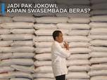 Video: Jadi Pak Jokowi, Kapan RI Swasembada Beras?