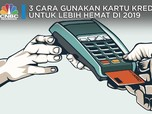 3 Jurus Hemat Gunakan Kartu Kredit di 2019