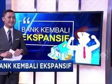 Bank Kembali Ekspansif