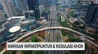 Meninjau Lagi Warisan Infrastruktur & Regulasi Ahok