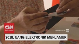2018, Uang Elektronik Kian Menjamur