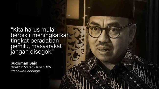 Direktur Materi Debat BPN Prabowo-Sandiaga, Sudirman Said.