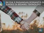 Inilah 5 Pasangan Romantis yang Sukses di Bidang Teknologi
