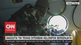 Anggota TNI Tewas Ditembak Kelompok Bersenjata