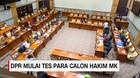 DPR Mulai Tes Para Calon Hakim MK