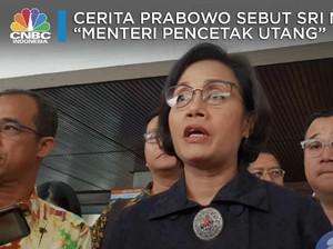 Cerita Prabowo Sebut Sri Mulyani 'Menteri Pencetak Utang'