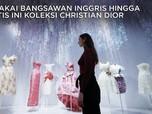 Dipakai Putri Inggris dan Artis, Ini Koleksi Gaun Mewah Dior
