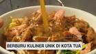 Berburu Kuliner Unik di Kota Tua