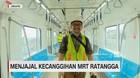 Menjajal Kecanggihan MRT Ratangga