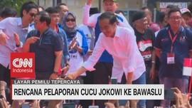 Rencana Pelaporan Cucu Jokowi ke Bawaslu