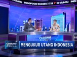 Jangan Khawatir! Utang Indonesia Masih Sangat Aman
