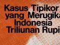 INFOGRAFIS: Daftar Kasus Korupsi Rugikan Negara Triliunan