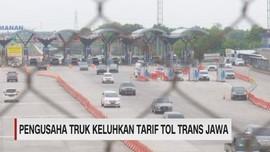 Pengusaha Truk Keluhkan Tarif Tol Trans Jawa