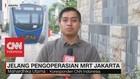 Jelang Pengoperasian MRT Jakarta, Ini Persiapannya!