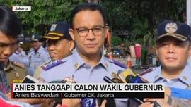 Anies Tanggapi Calon Wakil Gubernur DKI