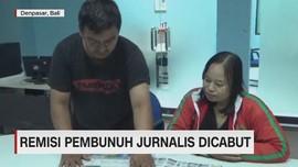 Remisi Pembunuh Jurnalis Dicabut