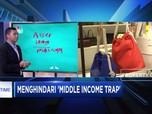 Investasi yang Tepat Agar Terhindar dari 'Middle Income Trap'