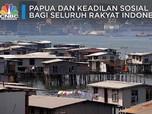 Papua & Keadilan Sosial Bagi Seluruh Rakyat Indonesia