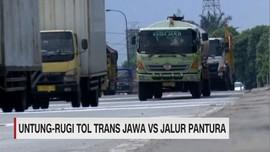 Untung Rugi Tol TransJawa Vs Jalur Pantura