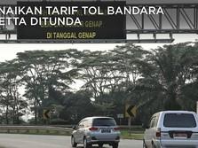 Kenaikan Tarif Tol Bandara Soetta Dibatalkan