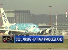 2021, Airbus Setop Produksi A380