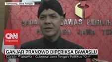 Ganjar Pranowo Diperiksa Bawaslu