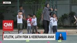 Atletik, Latih Fisik & Keberanian Anak