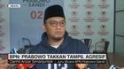 BPN: Prabowo Takkan Tampil Agresif