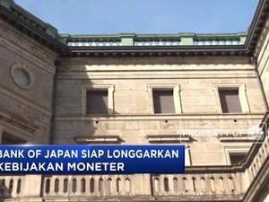 Bank Of Japan Siap Longgarkan Kebijakan Moneter