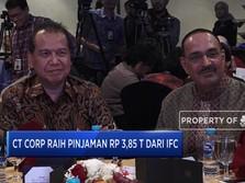 CT CORP Raih Pinjaman Rp 3,85 T Dari IFC