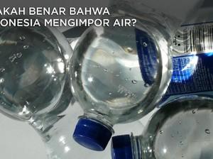 Apakah Benar Indonesia Mengimpor Air?