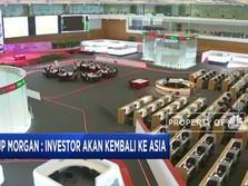 Investor Akan Kembali Masuk Ke Pasar Asia