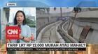 Tarif LRT Rp.12.000, Murah Atau Mahal?