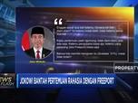 Jokowi Bantah Pertemuan Rahasia Dengan Freeport