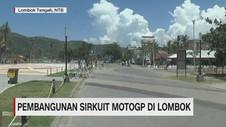 Menengok Pembangunan Sirkuit Moto GP Mandalika di Lombok
