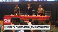 Perwira TNI di Kementerian, Dwifungsi Akan Kembali? Seg 3/3