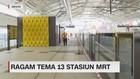 Ragam Tema Berbeda 13 Stasiun MRT