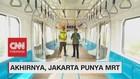 Akhirnya, Jakarta Punya MRT! (1-5)