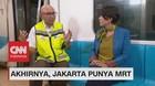Akhirnya, Jakarta Punya MRT! (4-5)