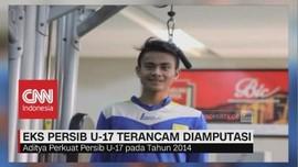 Eks Persib U-17 Terancam Diamputasi