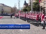 Rusia dan Bulgaria Berkongsi di Bidang Energi