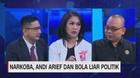 Narkoba, Andi Arief dan Bola Liar Politik Segmen 3/3