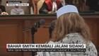 Bahar Smith Kembali Jalani Sidang