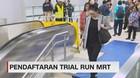 Pendaftaran Trial Run MRT