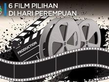 6 Film Pilihan di Hari Perempuan