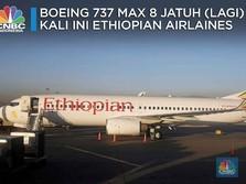 Pesawat 737 Max 8 Ethiopian Airlines yang Tewaskan 157 Orang