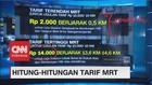 Hitung-hitungan Tarif MRT Jakarta