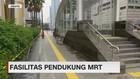 Fasilitas Pendukung MRT