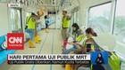 Hari Pertama Uji Publik MRT Jakarta